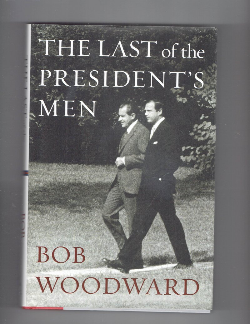 Image 1 of The Last of the President's Men by Bob Woodward (2015, Hardcover) Signed