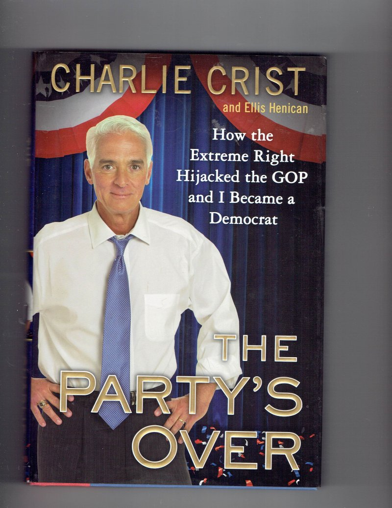 Image 1 of The Party's Over by Charlie Crist (2014 Hardcover) signed autographed Book