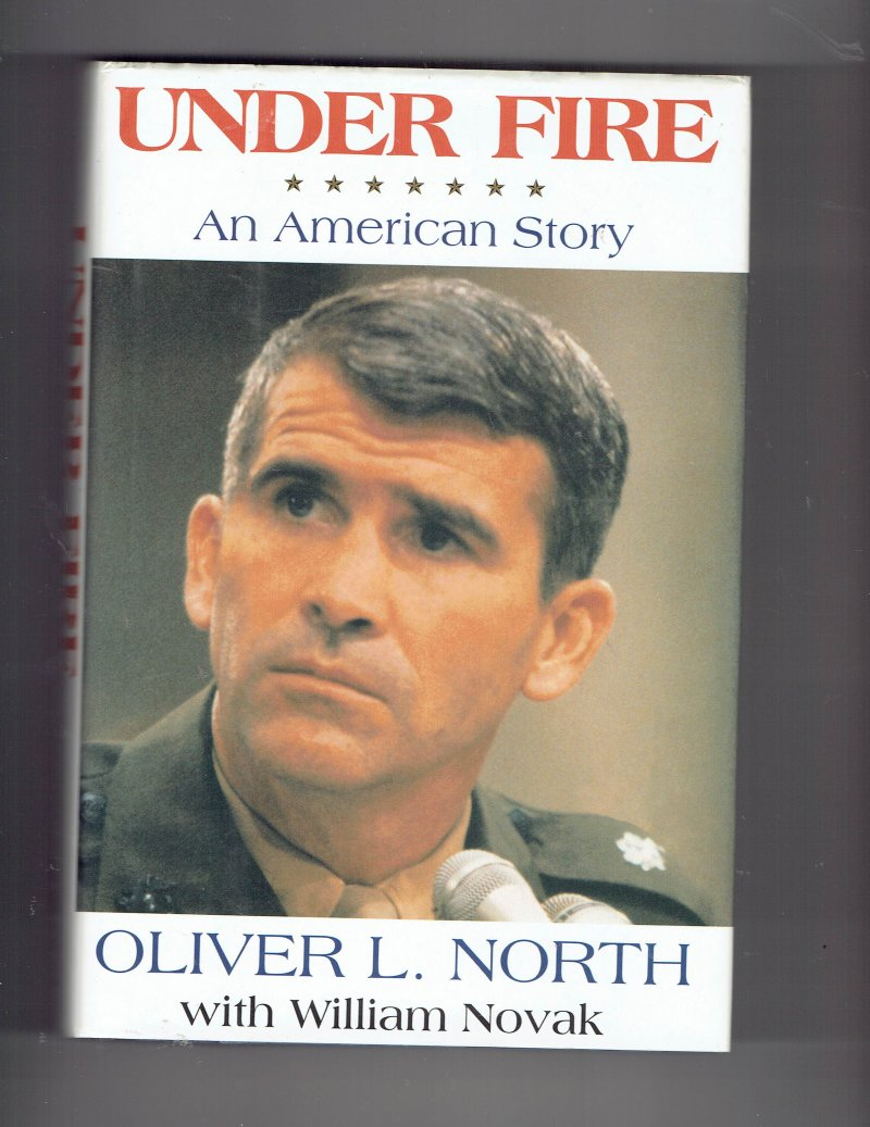Image 1 of Under Fire  An American Story by Oliver North Signed Autographed HC Book