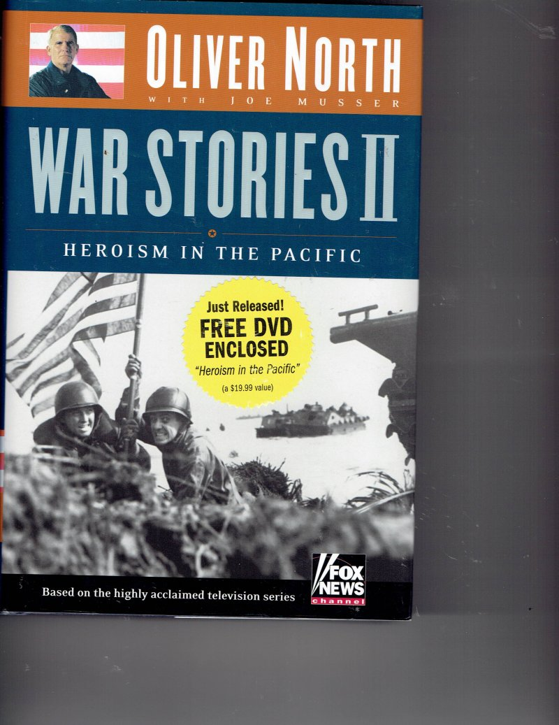 Image 1 of War Stories II  Heroism in the Pacific by Oliver North (2004, Hardcover) Signed