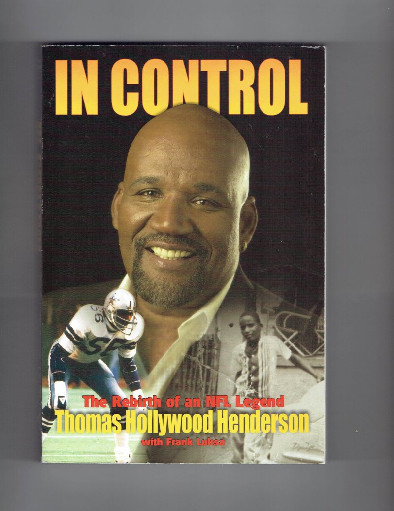 Image 1 of In Control  The Rebirth of an NFL Legend by Thomas Henderson SIGNED