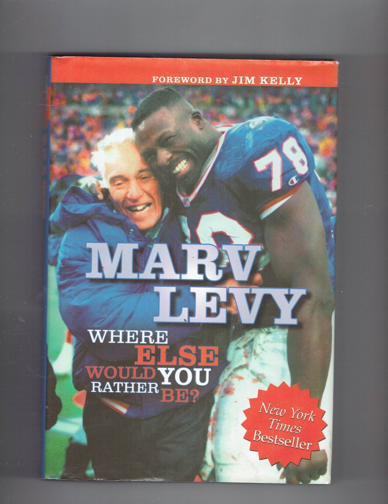 Image 1 of Marv Levy  Where Else Would You Rather Be by Marv Levy (2004 Hardcover) signed