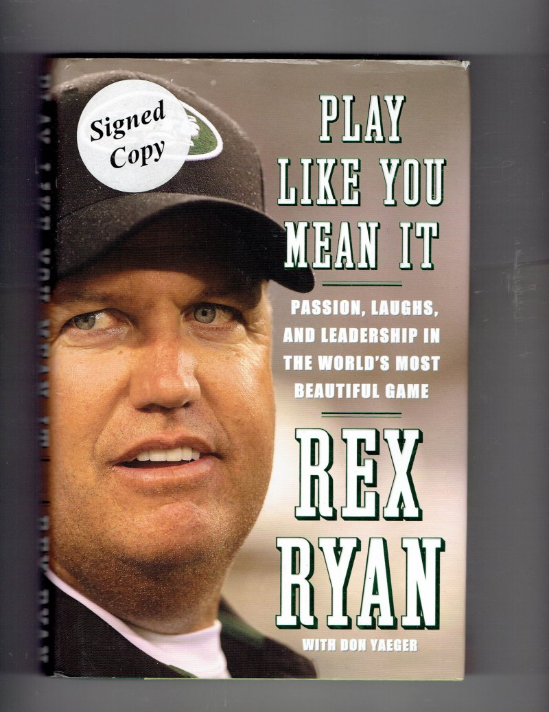 Image 1 of Play Like You Mean It By Rex Ryan Jets Signed Autographed hardcover Book