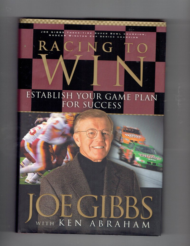 Image 2 of Racing to Win Establish Your Game Plan for Success by Joe Gibbs Signed Book