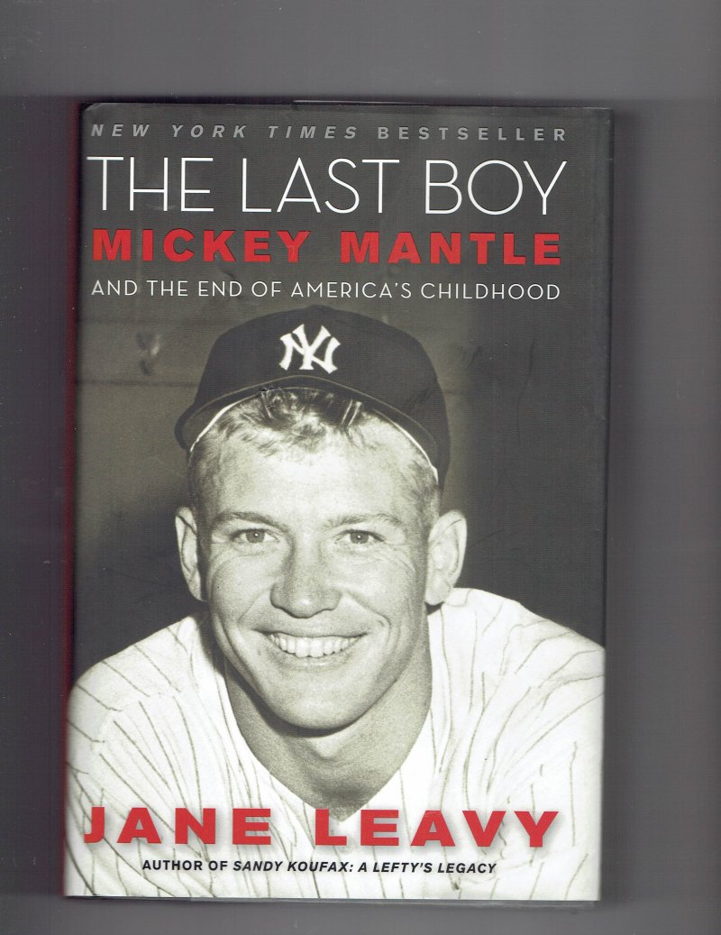 Image 1 of The Last Boy  Mickey Mantle by Jane Leavy (2010 Hardcover) Signed Autographed