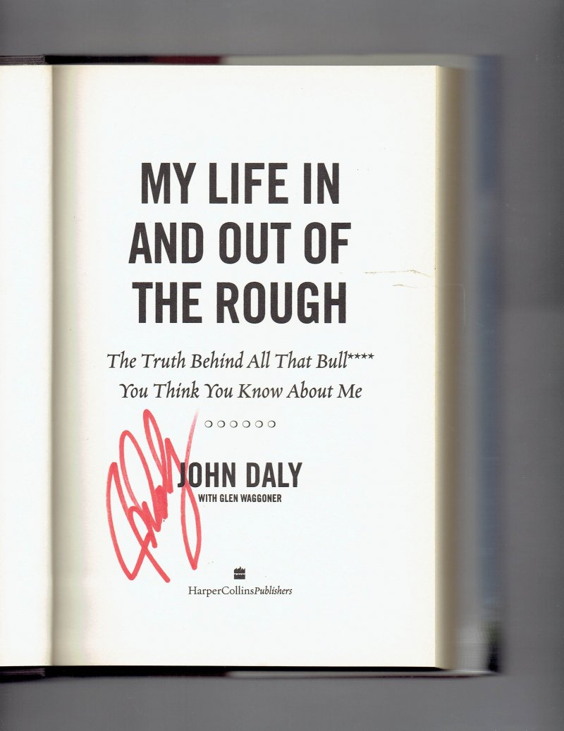 Image 0 of My Life in and Out of the Rough by John Daly Signed Autogrpahed book
