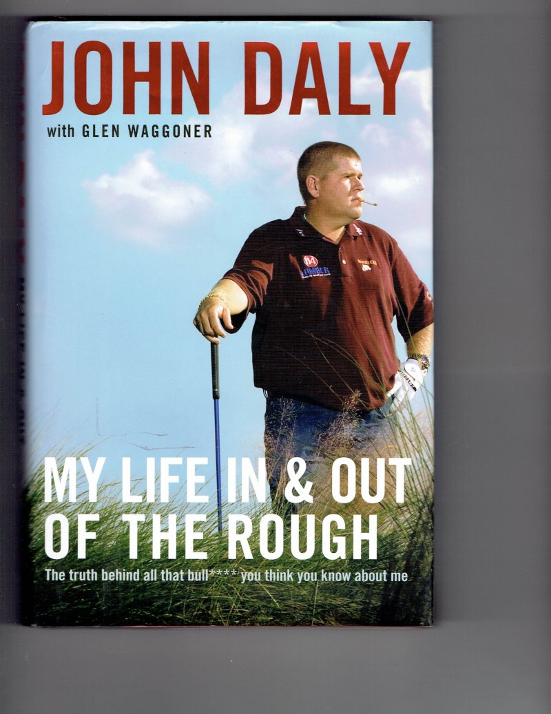 Image 1 of My Life in and Out of the Rough by John Daly Signed Autogrpahed book