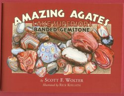 Amazing Agates Lake Superior Agate Book Wolter