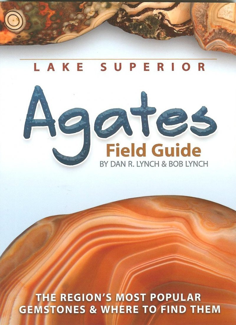 Lake Superior Agates Field Guide Book Lynch
