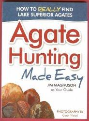 Agate Hunting Made Easy Magnuson Lake Superior Agates Book