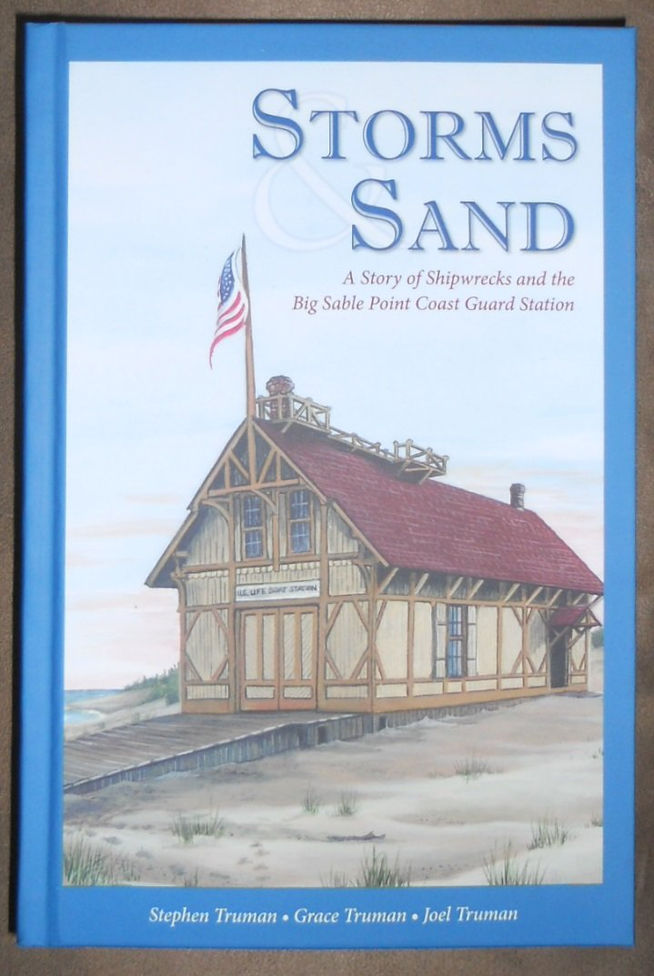 Story about Shipwrecks and Big Sable Point Coast Guard Station. Authors, Stephen Truman, Grace Truman and Joel Truman.