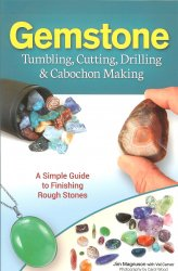 Gemstone, Tumbling, Cutting, Drilling, Cabochon Making, Magnuson, Carver