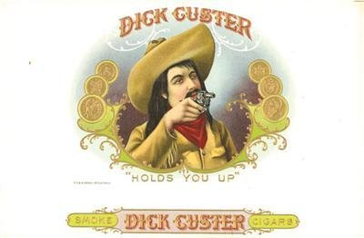 Dick Custer Cigar Box Label, 1900s