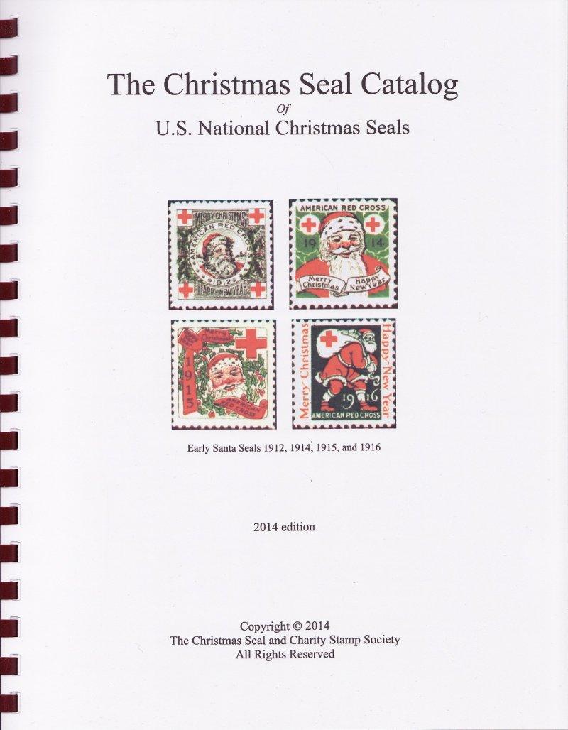 The Christmas Seal Catalog of U.S. National Christmas Seals, 2014 ed.