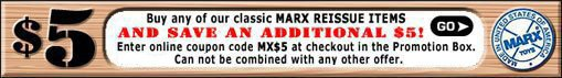 MARX REISSUE ITEMS SALE!